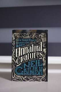 Unnatural Creatures by Neil Gaiman