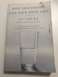 How Philosophy Can Save Your Life: 10 Ideas that matter most book