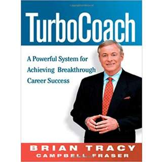 TurboCoach: A Powerful System for Achieving Breakthrough Career Success (223 Page Mega eBook)