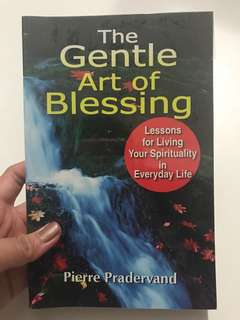 The Gentle Art Of Blessing: Lessons for Living Your Spirituality in Everyday Life
