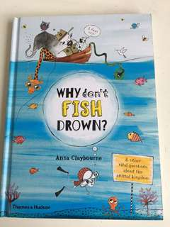 Why don't fish drown? And other questions
