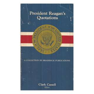Clark Cassell - President Reagan's Quotations