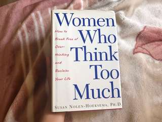 Hardbound Women Who Think Too Much by Susan Hoeksema book