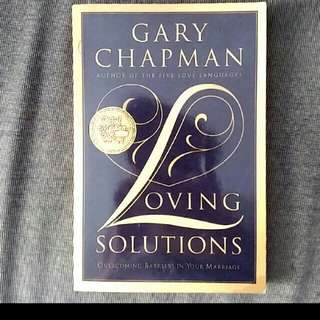By Gary chapman  Loving Solutions : Overcoming Barriers in Your Marriage