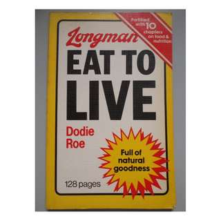 Longman Eat To Live 10 chapters on food & nutrition by Dodie Roe