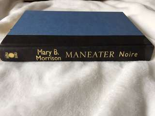 Maneater Noire by Mary Morrison