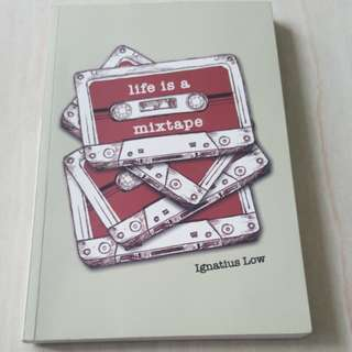 Life is a Mixtape by Ignatius Low