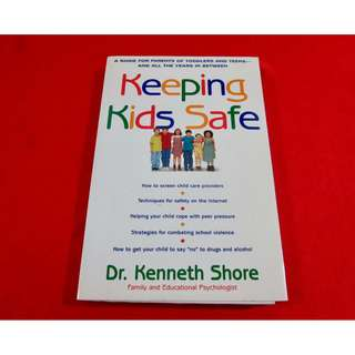 Keeping Kids Safe by Dr. Kenneth Shore