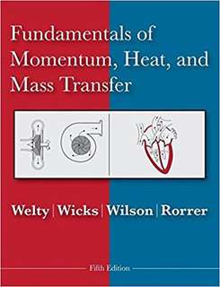 Fundamentals of Momentum, Heat and Mass Transfer Fifth Edition
