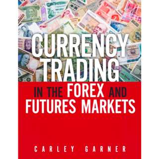 Currency Trading in the Forex and Futures Markets (242 Page Mega eBook)