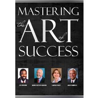 Mastering The Art of Success (Les Brown, Jack Canfield, Mark V Hansen, Jodi Nicholson et al Book 7) (279 Page Mega eBook)