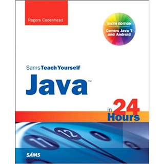 Sams Teach Yourself Java in 24 Hours (Covering Java 7 and Android) (6th Edition) (429 Page Mega eBook)