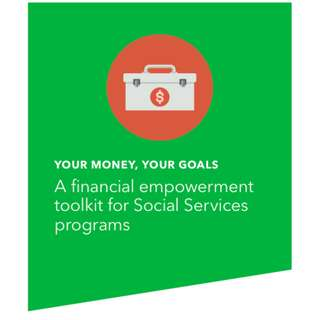Your Money, Your Goals: A Financial Empowerment Toolkit For Social Services Programs (284 Page Mega eBook)