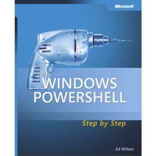 Microsoft Windows PowerShell: Step By Step (308 Page Mega eBook)