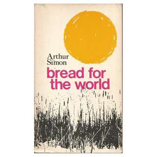 Arthur Simon - Bread For The World