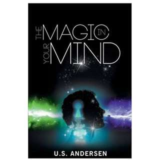 The Magic in Your Mind (253 Page Mega eBook)