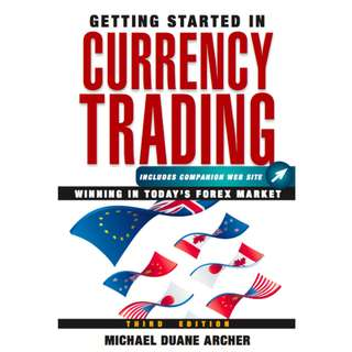 Getting Started in Currency Trading: Winning in Today's FOREX Market (355 Page Mega eBook)