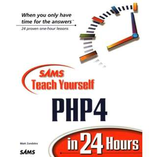 Sams Teach Yourself PHP4 in 24 Hours (Sams Teach Yourself Series) (478 Page Mega eBook)
