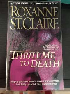 Thrill Me To Death by Roxanne St.Claire