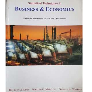 Statistical Techniques in Business & Economics (Selected chapters from the 11th and 12th Edtions) by Douglas A. Lind; William G. Marchal; Samuel A. Wathen