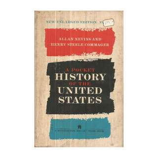 Allan Nevins & Henry Steele Commager - A Pocket History Of The United States