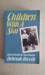 Children with a star: Jewish Youth in Nazi Europe (Deborah Dwark)