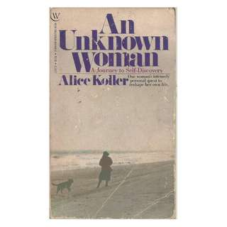 Alice Koller - An Unknown Woman