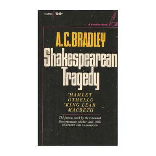 A.C. Bradley - Shakespearean Tragedy