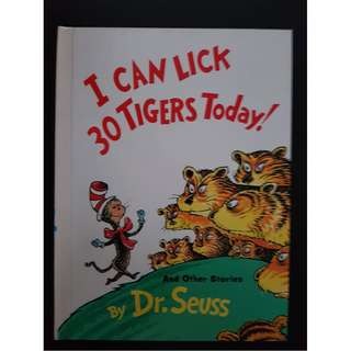 Dr Seuss : I can Lick 30 Tigers Today !