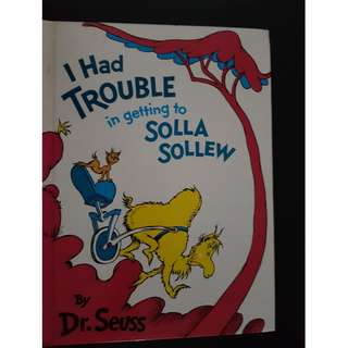 Dr Seuss : I Had Trouble in Getting to Solla Sollew