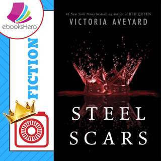 Steel Scars (Red Queen 00.2) by Victora Aveyard