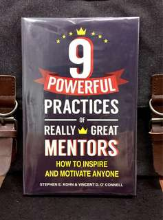 《New Book Condition + Proven Techniques For Mentors Im Many Situations Particularly in Workplace》Stephen E. Kohn & Vincent O' Connell -  9 POWERFUL PRACTICES OF REALLY GREAT MENTORS : How to Inspire and Motivate Anyone