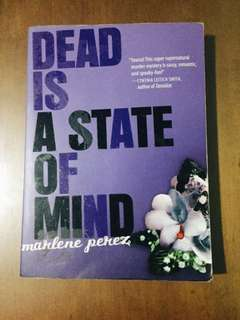 Dead is a State of Mind by Marlene Perez