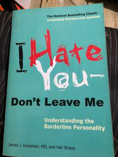 I Hate You Dont Leave Me - Understanding Borderline Personality