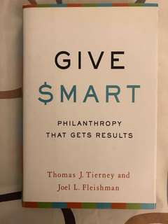 Give $mart : Philanthropy that Gets Results by Thomas J Tierney & Joel L Fleishman