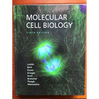 Molecular Cell Biology (Sixth Edition) By Harvey Lodish, Arnold Berk, Chris A. Kaiser, Monty Krieger, Matthew P. Scott, Anthony Bretscher, Hidde Ploegh & Paul Matsudaira