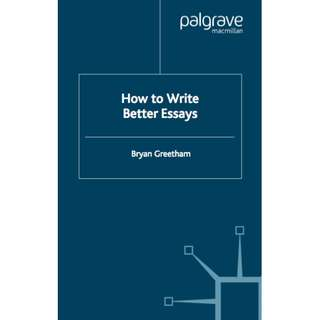 How to Write Better Essays (Palgrave Study Skills) (298 Page Mega eBook)