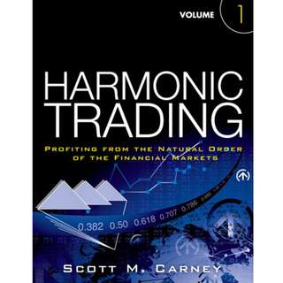 Harmonic Trading, Volume One: Profiting from the Natural Order of the Financial Markets (273 Page Mega eBook)