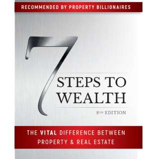 ebook: 7 Steps to Wealth: The Vital Difference Between Property & Real Estate