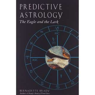 Predictive Astrology: The Eagle and the Lark (Kindle Ed.)