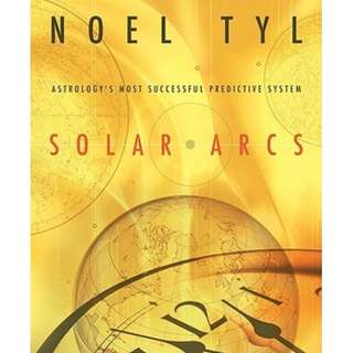 Solar Arcs by Noel Tyl (Kindle Ed.)