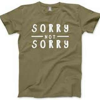 🚚 Sorry Not Sorry Unisex Design Apparel  Tshirt Tee
