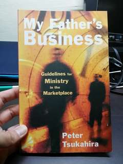 Christian Book For Business Man My Father's Business by Peter Tsukahira