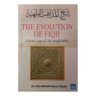 The Evolution of Fiqh: Islamic LAW and The Madh-Habs