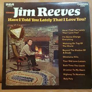 Reserved: Jim Reeves - Have I Told You Lately That I Love You?  Vinyl Record