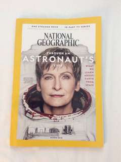 National Geographic magazine March 2018 Through Astronaut 's eyes