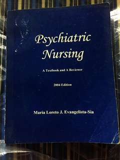 Psychiatric Nursing (A Textbook and a Reviewer) by Maria Loreto J. Evangelista — Sia