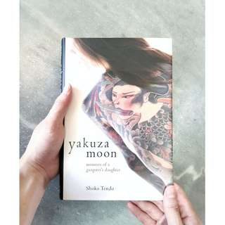 Yakuza Moon: Memoirs of a Gangster's Daughter by Shoko Tendo