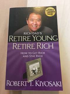 Rich Dad's Retire Young Retire Rich by Robert Kiyosaki