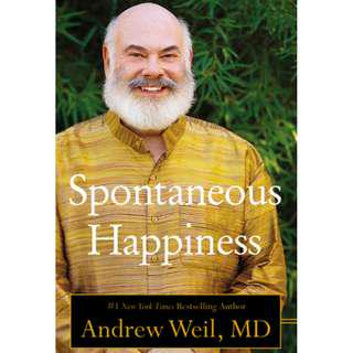 BRAND NEW book! Excellent condition - Spontaneous Happiness by Andrew Weil - Softcover